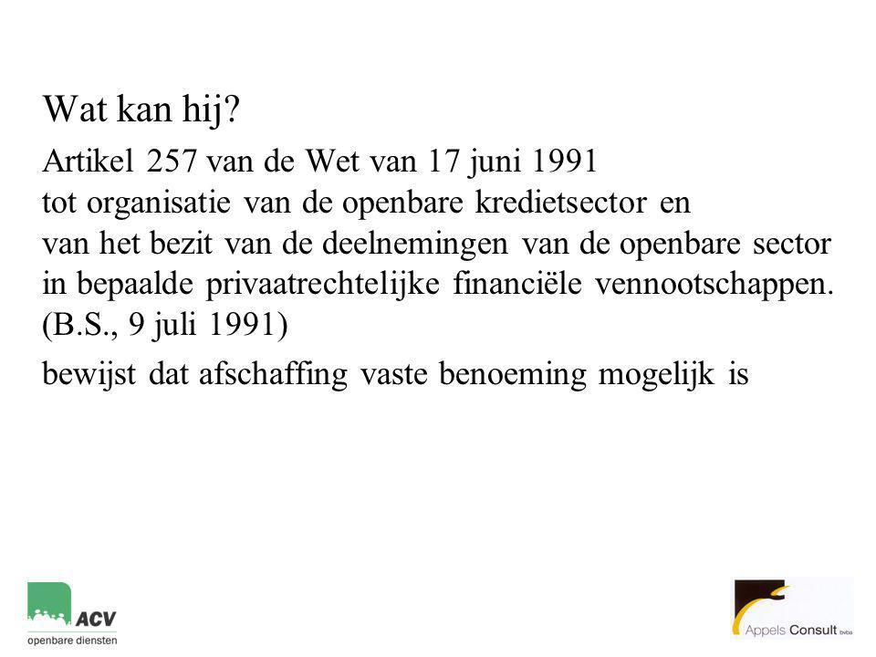 Wat kan hij? Artikel 257 van de Wet van 17 juni 1991 tot organisatie van de openbare kredietsector en van het bezit van de deelnemingen van de openbar