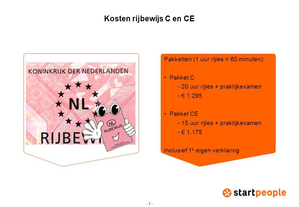 - 7 - Kosten rijbewijs C en CE Pakketten (1 uur rijles = 60 minuten): •Pakket C - 20 uur rijles + praktijkexamen - € 1.295 •Pakket CE - 15 uur rijles