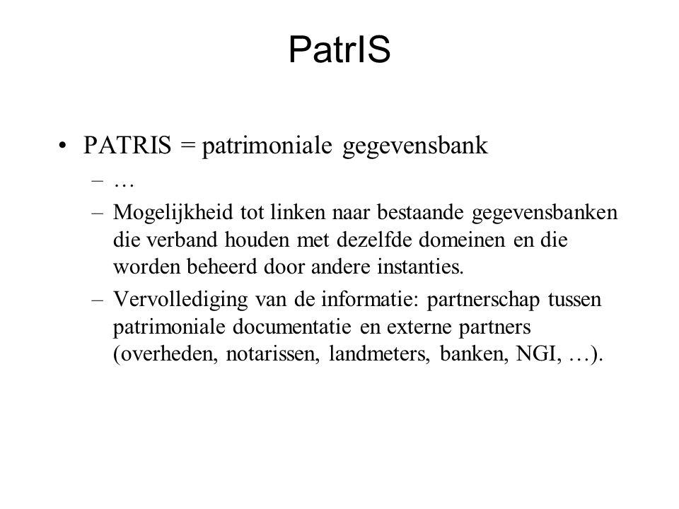 PatrIS •PATRIS = patrimoniale gegevensbank –… –Mogelijkheid tot linken naar bestaande gegevensbanken die verband houden met dezelfde domeinen en die worden beheerd door andere instanties.