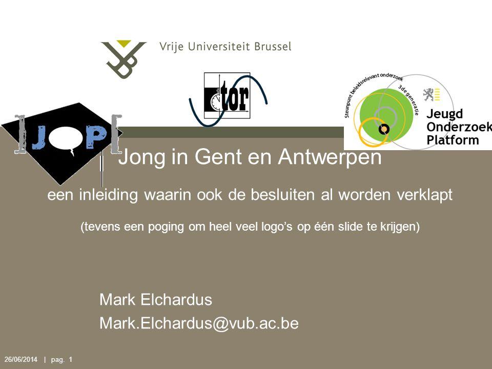 26/06/2014 | pag. 1 Jong in Gent en Antwerpen een inleiding waarin ook de besluiten al worden verklapt (tevens een poging om heel veel logo's op één s