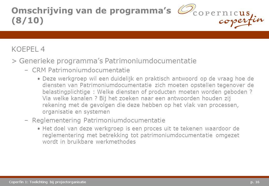 p. 16Coperfin 1: Toelichting bij projectorganisatie Omschrijving van de programma's (8/10) KOEPEL 4 >Generieke programma's Patrimoniumdocumentatie –CR