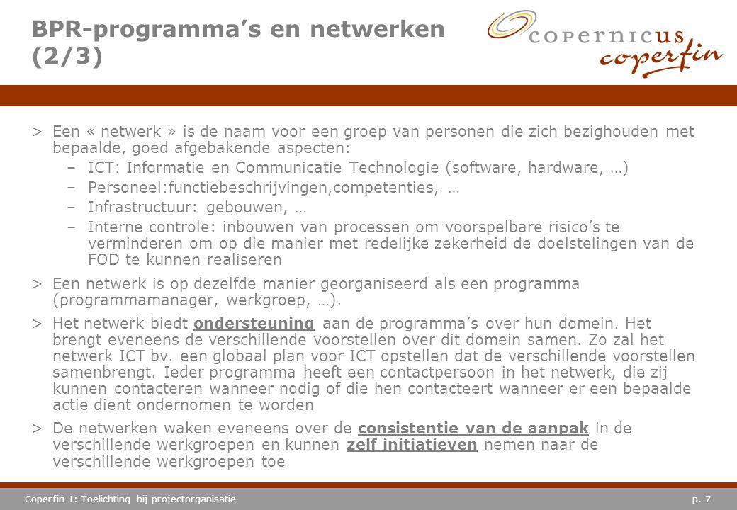 p. 7Coperfin 1: Toelichting bij projectorganisatie >Een « netwerk » is de naam voor een groep van personen die zich bezighouden met bepaalde, goed afg