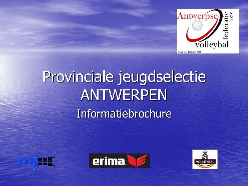 Provinciale jeugdselectie ANTWERPEN Informatiebrochure