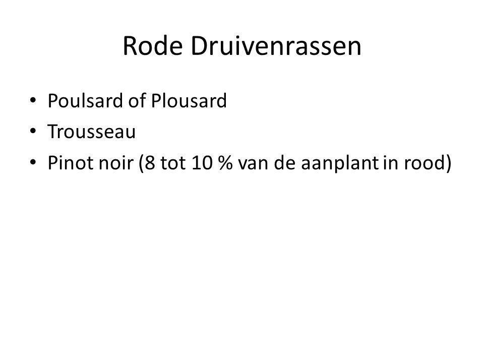 Rode Druivenrassen • Poulsard of Plousard • Trousseau • Pinot noir (8 tot 10 % van de aanplant in rood)