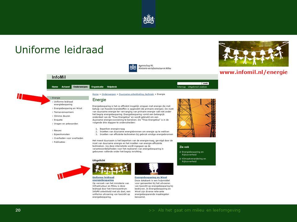 >> Als het gaat om milieu en leefomgeving 20 Uniforme leidraad www.infomil.nl/energie