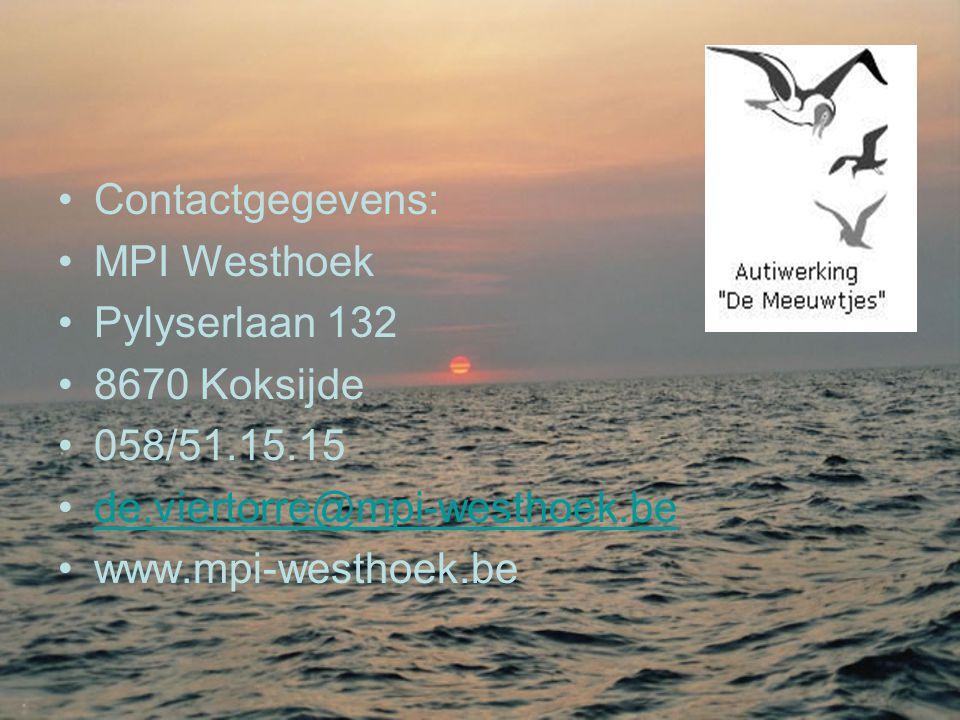 •Contactgegevens: •MPI Westhoek •Pylyserlaan 132 •8670 Koksijde •058/51.15.15 •de.viertorre@mpi-westhoek.bede.viertorre@mpi-westhoek.be •www.mpi-westhoek.be