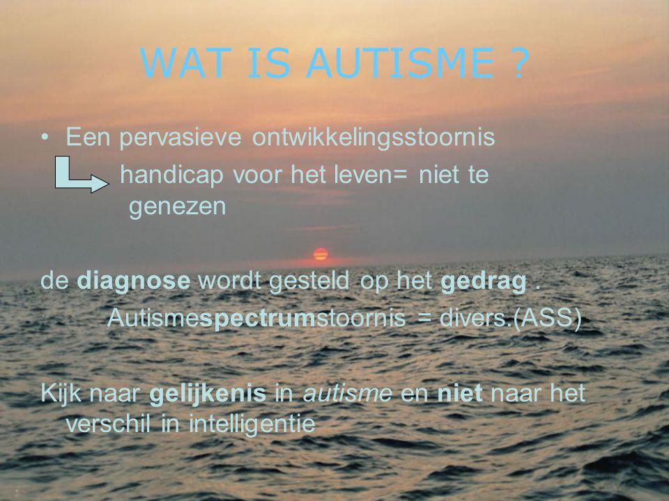 •Een pervasieve ontwikkelingsstoornis handicap voor het leven= niet te genezen de diagnose wordt gesteld op het gedrag. Autismespectrumstoornis = dive