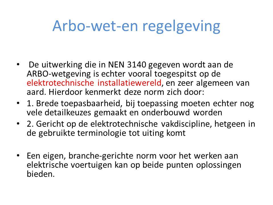 Arbo-wet-en regelgeving • De uitwerking die in NEN 3140 gegeven wordt aan de ARBO-wetgeving is echter vooral toegespitst op de elektrotechnische insta