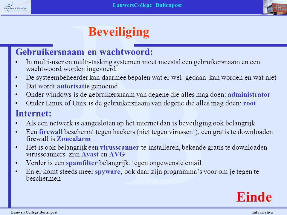 LauwersCollege Buitenpost LauwersCollege Buitenpost Informatica Beveiliging Gebruikersnaam en wachtwoord: •In multi-user en multi-tasking systemen moe