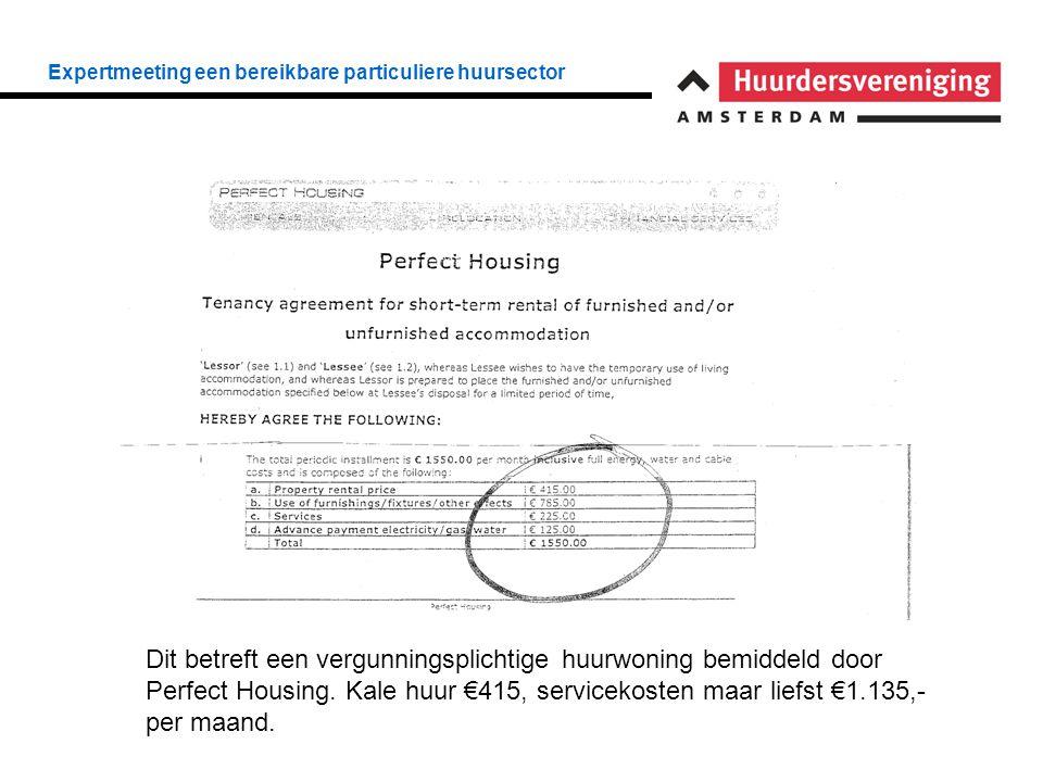 Expertmeeting een bereikbare particuliere huursector Dit betreft een vergunningsplichtige huurwoning bemiddeld door Perfect Housing. Kale huur €415, s