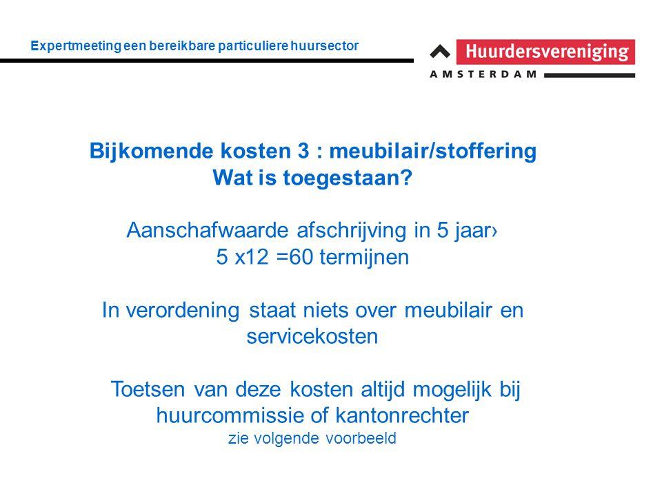 Expertmeeting een bereikbare particuliere huursector Bijkomende kosten 3 : meubilair/stoffering Wat is toegestaan.