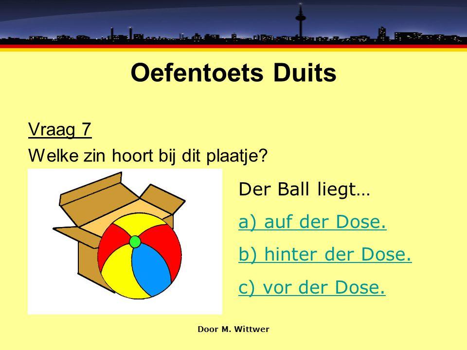Oefentoets Duits Vraag 7 Welke zin hoort bij dit plaatje.