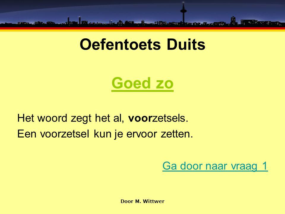 Oefentoets Duits Vraag 1 Welke zin hoort bij dit plaatje.