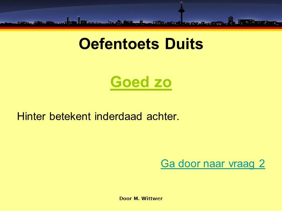 Oefentoets Duits Vraag 2 Welke zin hoort bij dit plaatje.