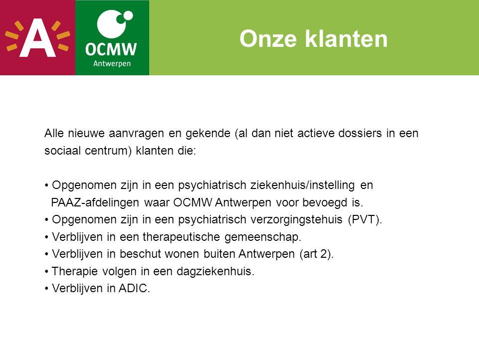 Alle nieuwe aanvragen en gekende (al dan niet actieve dossiers in een sociaal centrum) klanten die: • Opgenomen zijn in een psychiatrisch ziekenhuis/i