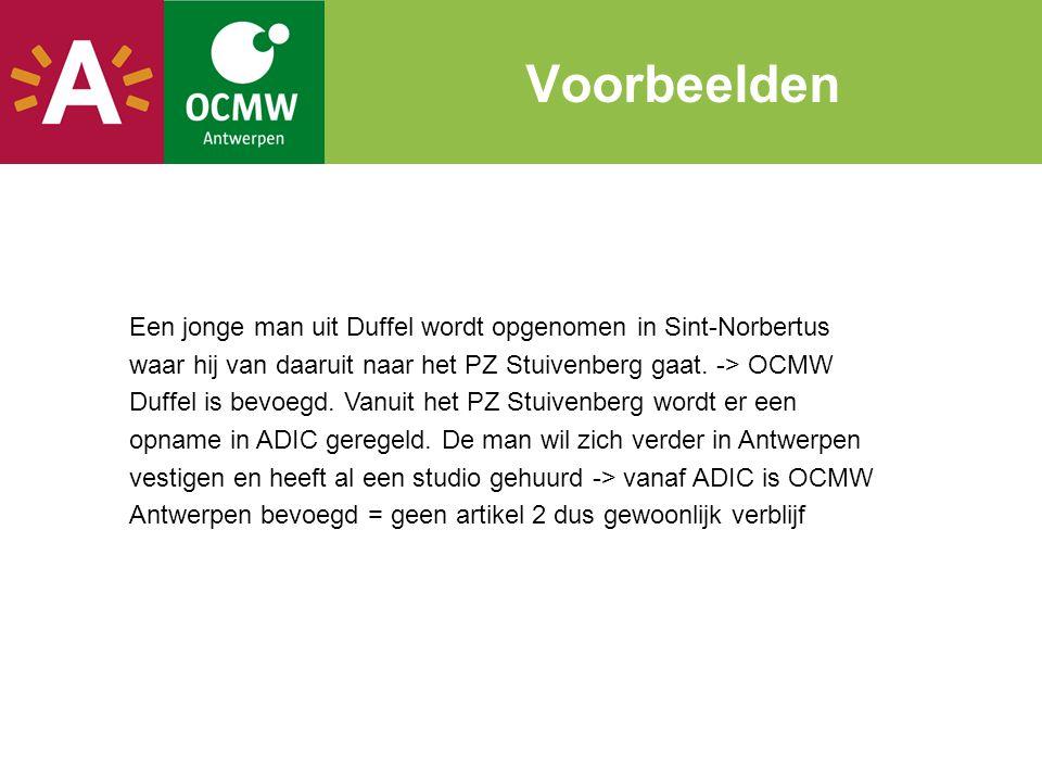 Een jonge man uit Duffel wordt opgenomen in Sint-Norbertus waar hij van daaruit naar het PZ Stuivenberg gaat. -> OCMW Duffel is bevoegd. Vanuit het PZ