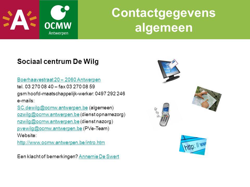 Sociaal centrum De Wilg Boerhaavestraat 20 – 2060 Antwerpen tel. 03 270 08 40 – fax 03 270 08 59 gsm hoofd-maatschappelijk-werker: 0497 292 246 e-mail