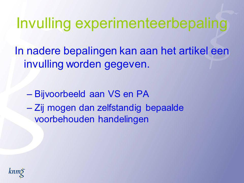 Invulling experimenteerbepaling In nadere bepalingen kan aan het artikel een invulling worden gegeven.