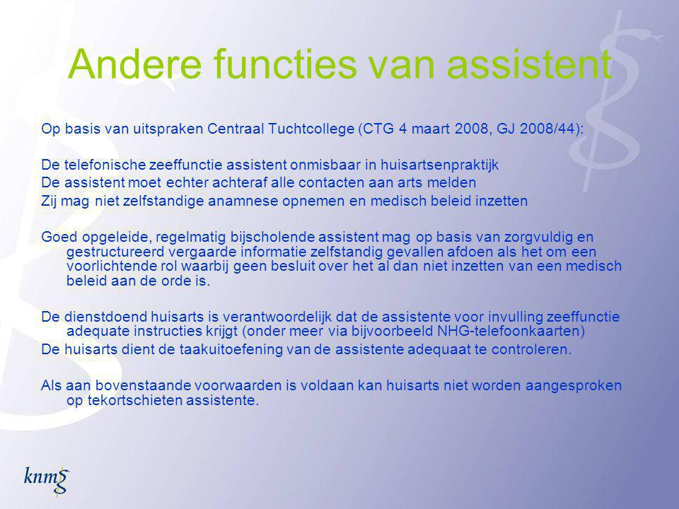 Check op verantwoordelijkheden in de praktijk: •Zijn de assistentes in algemene zin bekwaam (opleidingseisen, nascholingen etc.).