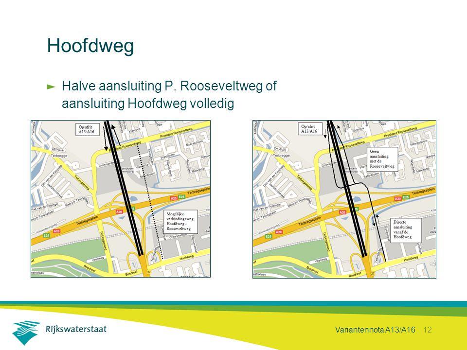 Variantennota A13/A16 12 Hoofdweg Halve aansluiting P. Rooseveltweg of aansluiting Hoofdweg volledig