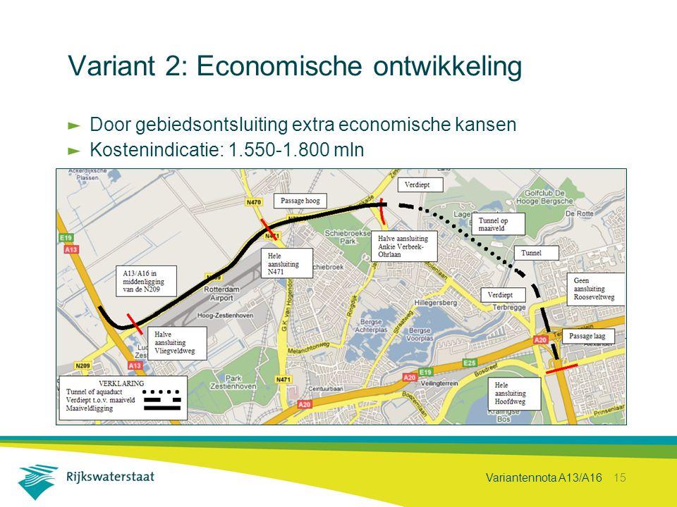 Variantennota A13/A16 15 Variant 2: Economische ontwikkeling Door gebiedsontsluiting extra economische kansen Kostenindicatie: 1.550-1.800 mln