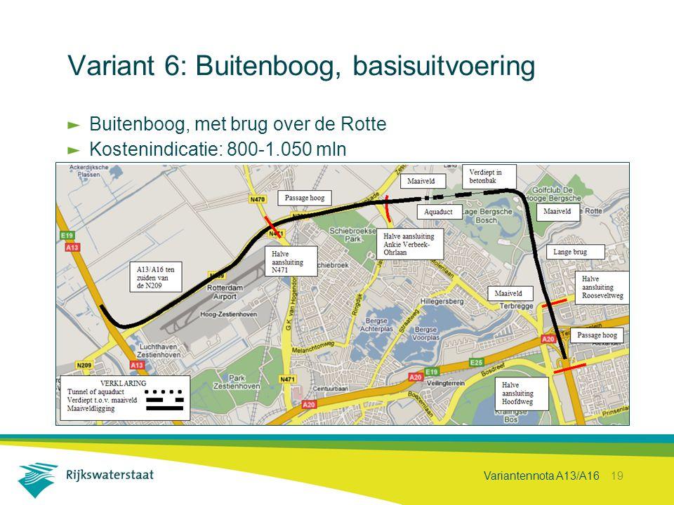 Variantennota A13/A16 19 Variant 6: Buitenboog, basisuitvoering Buitenboog, met brug over de Rotte Kostenindicatie: 800-1.050 mln