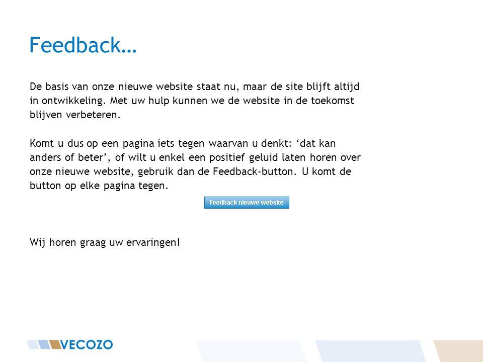 Feedback… De basis van onze nieuwe website staat nu, maar de site blijft altijd in ontwikkeling.