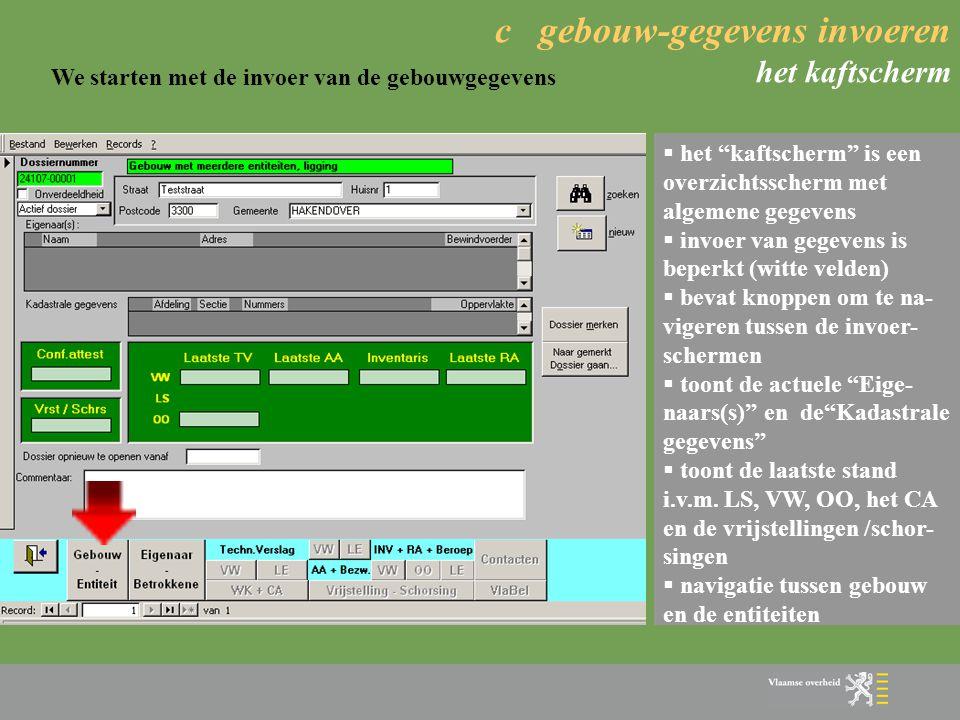 """c gebouw-gegevens invoeren het kaftscherm  het """"kaftscherm"""" is een overzichtsscherm met algemene gegevens  invoer van gegevens is beperkt (witte vel"""