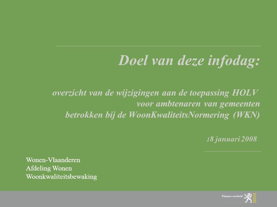 I.2 belangrijke aanpassingen: - a) Aanpassing aan het besluit van de Vlaamse Regering van 27 januari 2006 (in werking op 1 februari 2008) - b) implementatie van het conformiteitsattest (in overleg met de gemeenten Antwerpen, Kortrijk en Lokeren)