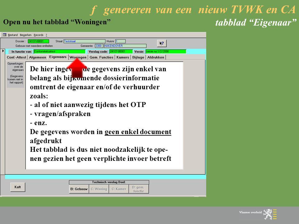 """f genereren van een nieuw TVWK en CA tabblad """"Eigenaar"""" De hier ingevoerde gegevens zijn enkel van belang als bijkomende dossierinformatie omtrent de"""