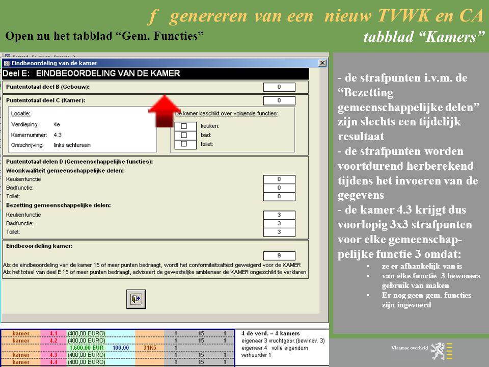 """f genereren van een nieuw TVWK en CA tabblad """"Kamers""""  Algemeen: - via dit tabblad kan je aanduiden voor welke kamers in het gebouw een CA werd aange"""