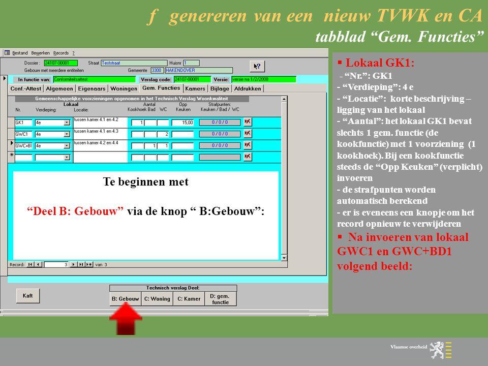 """f genereren van een nieuw TVWK en CA tabblad """"Gem. Functies""""  Algemeen: - via dit tabblad kunnen de gemeenschappelijke lokalen ingevoerd worden - een"""
