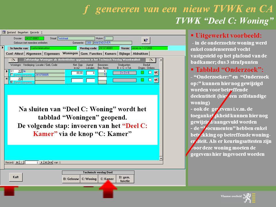 """f genereren van een nieuw TVWK en CA TVWK """"Deel C: Woning""""  Algemeen: - invoeren van """"Deel C: Woning"""" is analoog aan de invoer van """"Deel B: Gebouw"""" e"""
