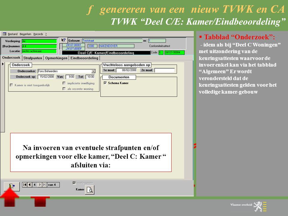 """f genereren van een nieuw TVWK en CA TVWK """"Deel C/E: Kamer/Eindbeoordeling""""  Tabblad """"Strafpunten"""" en """"Opmerkingen"""": - invoeren van """"Deel C: Kamer"""" i"""