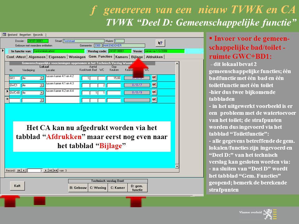 """f genereren van een nieuw TVWK en CA TVWK """"Deel D: Gemeenschappelijke functie""""  Algemeen: - ook hier zoals bij de kamers de navigatieknoppen op het t"""