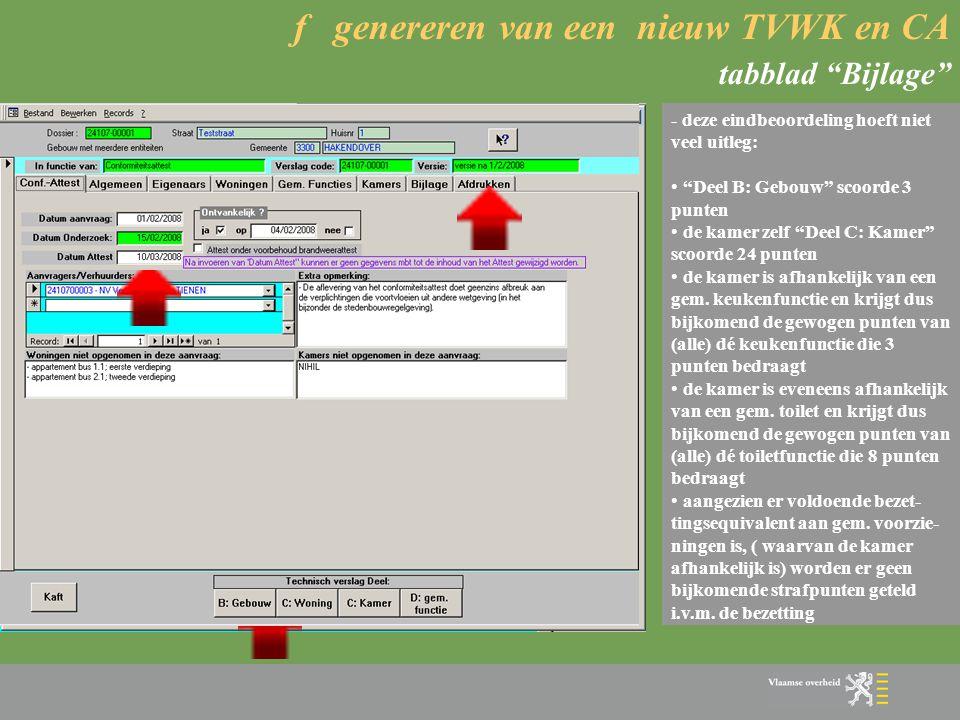 """f genereren van een nieuw TVWK en CA tabblad """"Bijlage""""  Bijlage: - in het bovenste gedeelte wordt een weging gemaakt van de straf- punten van alle ge"""