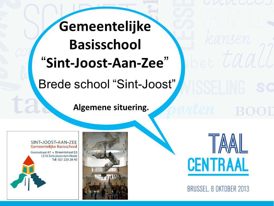 Gemeentelijke Basisschool Sint-Joost-Aan-Zee Algemene situering. Brede school Sint-Joost