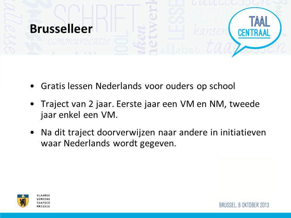Brusselleer •Gratis lessen Nederlands voor ouders op school •Traject van 2 jaar.