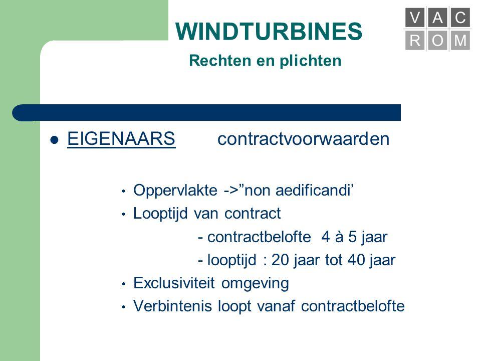 WINDTURBINES Rechten en plichten  EIGENAARS • Onderhandelen over contractvoorwaarden • Wettelijke voorschriften • Vergoedingen • Belastbaarheid