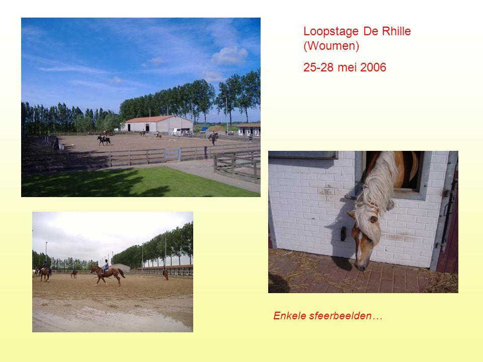 Loopstage De Rhille (Woumen) 25-28 mei 2006 Enkele sfeerbeelden…