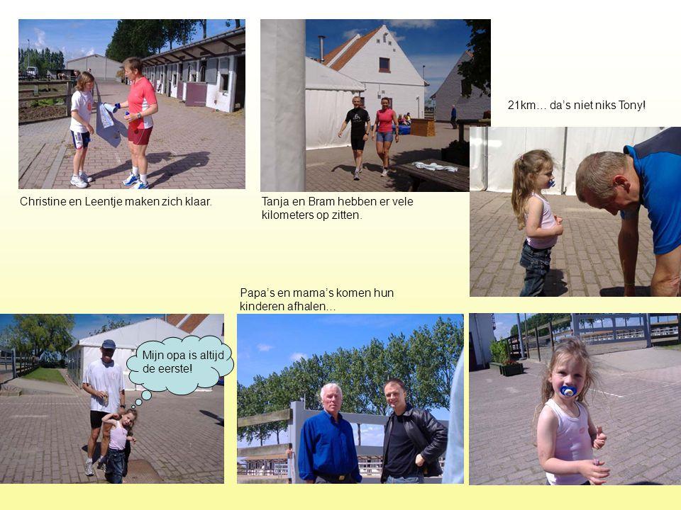 Mijn opa is altijd de eerste! Christine en Leentje maken zich klaar.Tanja en Bram hebben er vele kilometers op zitten. 21km… da's niet niks Tony! Papa