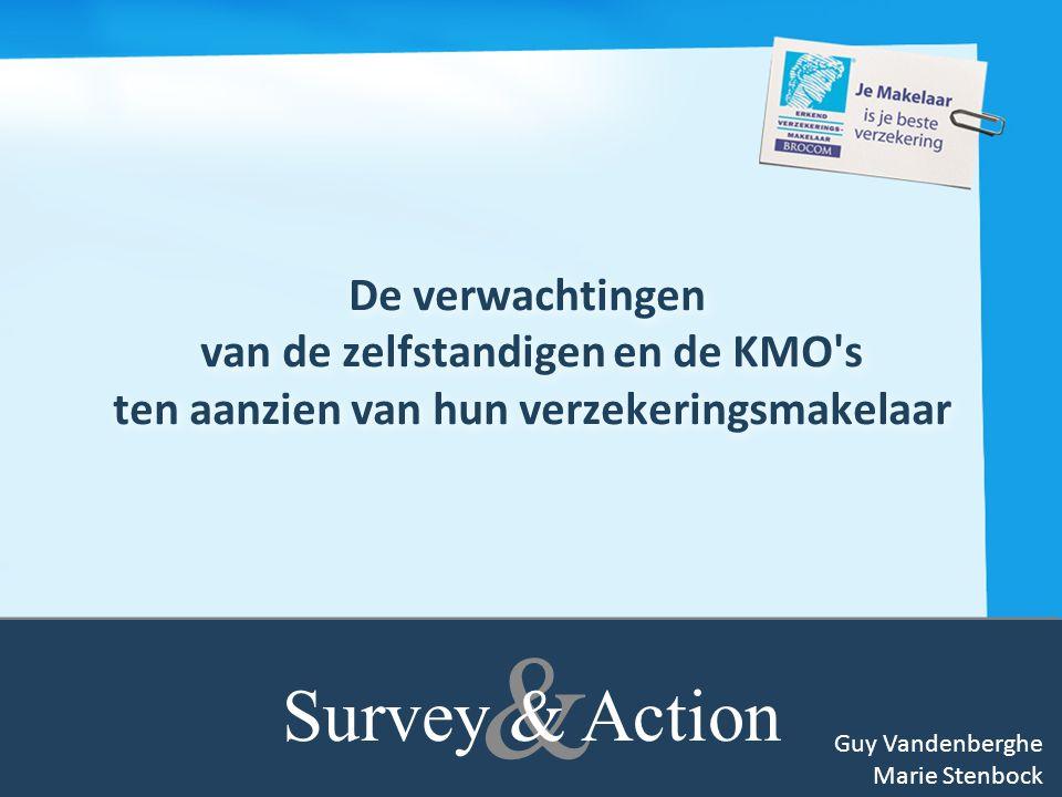 0 De verwachtingen van de zelfstandigen en de KMO s ten aanzien van hun verzekeringsmakelaar & Survey & Action Guy Vandenberghe Marie Stenbock