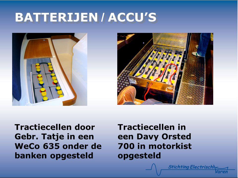 BATTERIJEN / ACCU'S Tractiecellen door Gebr. Tatje in een WeCo 635 onder de banken opgesteld Tractiecellen in een Davy Orsted 700 in motorkist opgeste
