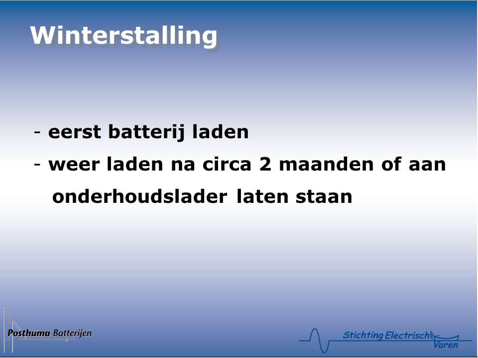 Winterstalling - eerst batterij laden - weer laden na circa 2 maanden of aan onderhoudslader laten staan