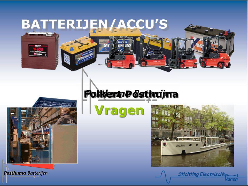 BATTERIJEN/ACCU'S Folkert Posthuma Folkert Posthuma Vragen BATTERIJEN/ACCU'S BATTERIJEN/ACCU'S
