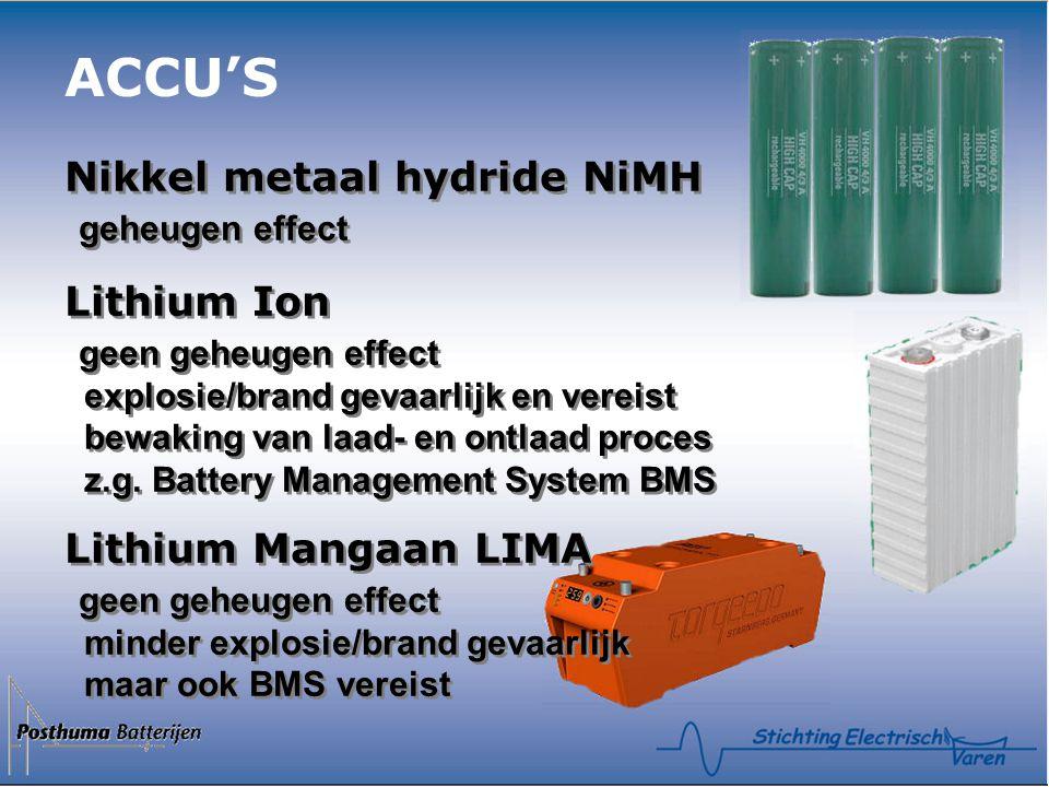 ACCU'S Nikkel metaal hydride NiMH geheugen effect Lithium Ion geen geheugen effect explosie/brand gevaarlijk en vereist bewaking van laad- en ontlaad proces z.g.