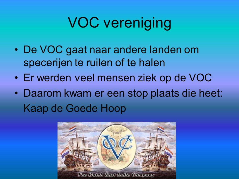 VOC vereniging •De VOC gaat naar andere landen om specerijen te ruilen of te halen •Er werden veel mensen ziek op de VOC •Daarom kwam er een stop plaa