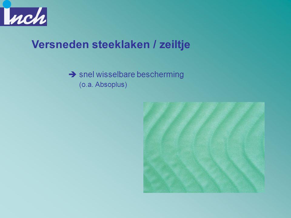 Versneden steeklaken / zeiltje  snel wisselbare bescherming (o.a. Absoplus)
