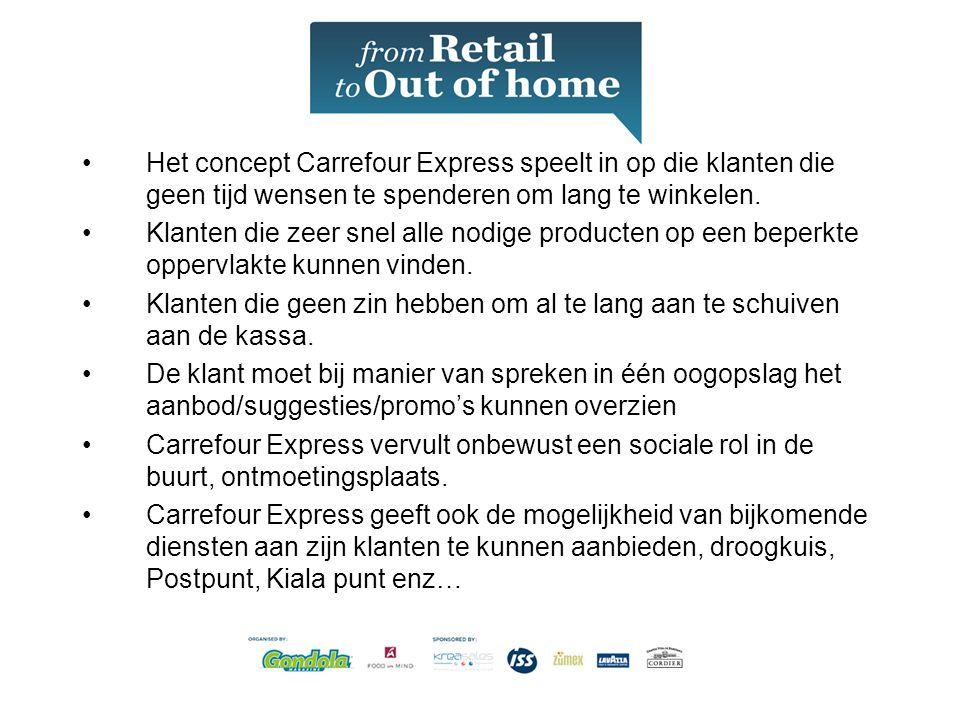 •Het concept Carrefour Express speelt in op die klanten die geen tijd wensen te spenderen om lang te winkelen.