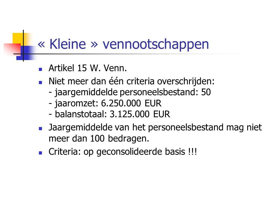 « Kleine » vennootschappen  Artikel 15 W.Venn.